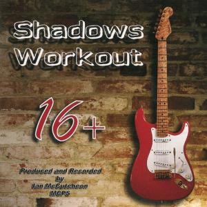 Ian McCutcheon's Shadows Workout 16