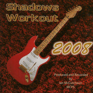 Ian McCutcheon's Shadows Workout 2008