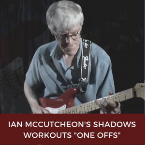 Ian McCutcheon's Shadows Workouts One Offs